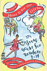 Let's Hear It for the Girls: 375 Great Books for Readers 2-14 Kindle Edition