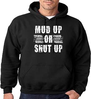 Juiceclouds Cool Hoodie Mud up Or Shut up Mens Hooded Sweatshirt S-3XL