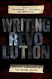 Writing Revolution: Hispanic Anarchism in the United States