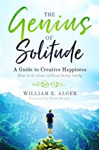 The Genius of Solitude: How to be alone without being lonely