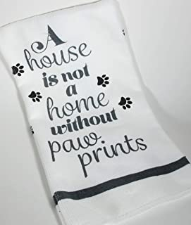 Dog Theme Kitchen Hand Dish Towel - A House is not a Home Without Paw Prints