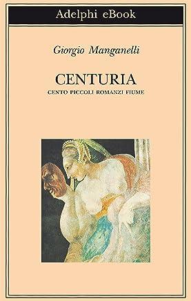 Centuria (Biblioteca Adelphi Vol. 308)