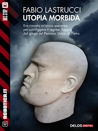 Utopia morbida (Robotica.it)