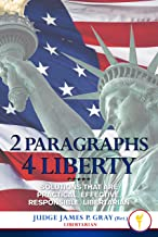2 Paragraphs 4 Liberty: Solutions that are Practical, Effective, Responsible, Libertarian
