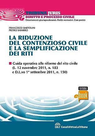 La riduzione del contenzioso civile e la semplificazione dei riti (Tribuna Juris)
