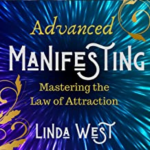 Advanced Manifesting With Frequencies: The Law of Attraction Masters' Class: Use Vibrations to Manifest Money, the Lottery...
