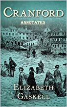 cranford by elizabeth cleghorn gaskell Annotated