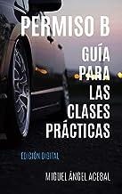 Permiso B. Guía para las clases prácticas (Spanish Edition)