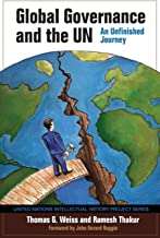 Global Governance and the UN: An Unfinished Journey (United Nations Intellectual History Project Series)