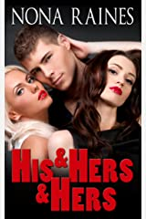 His & Hers & Hers: A FFM Menage Romance Kindle Edition