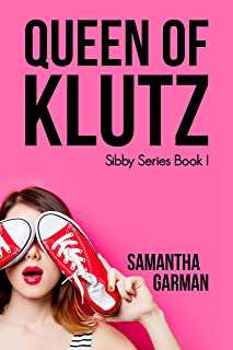 Queen of Klutz (Sibby Series Book 1)