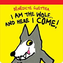 I am the Wolf...and Here I Come! (Gecko Press Titles)
