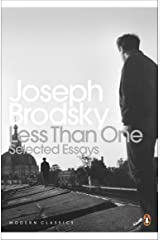 Less Than One: Selected Essays (Penguin Modern Classics) (English Edition) eBook Kindle