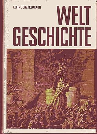 Kleine Enzyklopädie: Weltgeschichte. Die Länder der Erde von A bis Z.