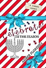 Celebrate! Tis the Season