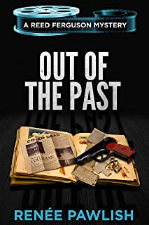 Out of the Past (The Reed Ferguson Mystery Series Book 5)