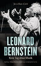 Leonard Bernstein: Kein Tag ohne Musik (German Edition)