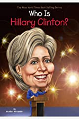 Who Is Hillary Clinton? (Who Was?) Kindle Edition