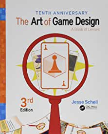 The Art of Game Design: A Book of Lenses, 3rd Edition from CRC Press
