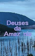 Deuses da Amazônia (Portuguese Edition)