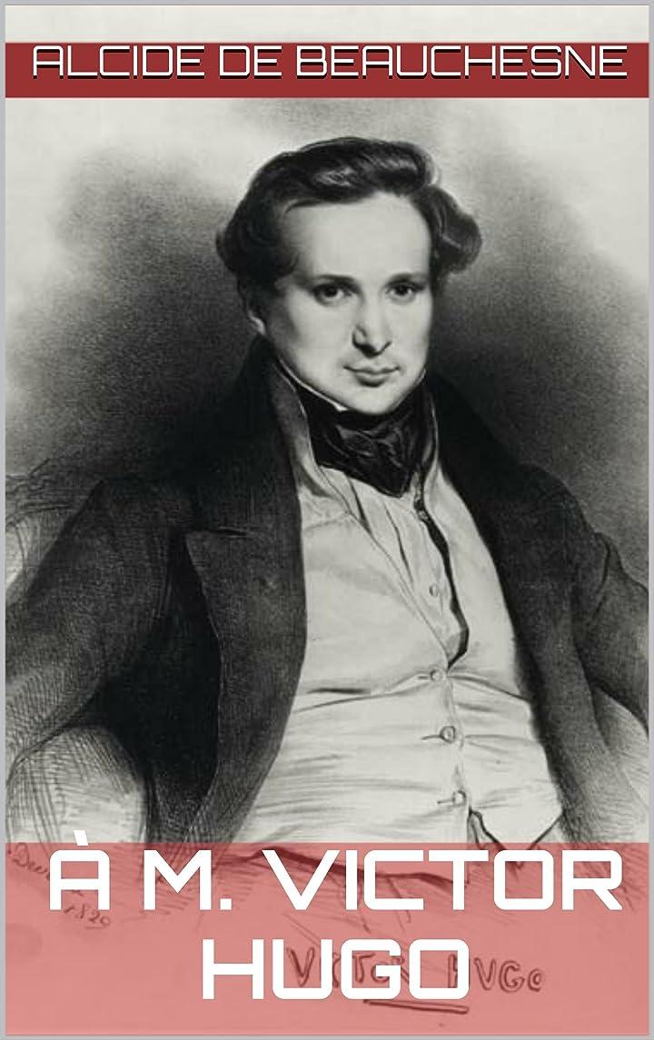 優先ベリもしà M. Victor Hugo (French Edition)