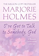 I've Got to Talk to Somebody, God: A Woman's Conversations with God