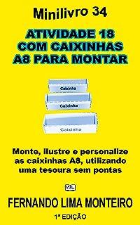 ATIVIDADE 18  COM CAIXINHAS  A8 PARA MONTAR: Monte, ilustre e personalize as caixinhas A8, utilizando uma tesoura sem pont...