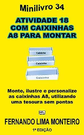 ATIVIDADE 18  COM CAIXINHAS  A8 PARA MONTAR: Monte, ilustre e personalize as caixinhas A8, utilizando uma tesoura sem pontas (MINILIVRO E CAIXINHA PARA MONTAR) (Portuguese Edition)
