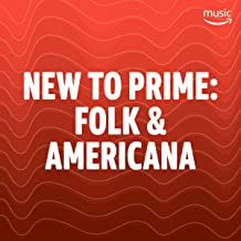 New to Prime: Folk & Americana