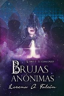 Brujas anónimas - Libro I - El comienzo: Una fantasía urbana en las calles de Buenos Aires.
