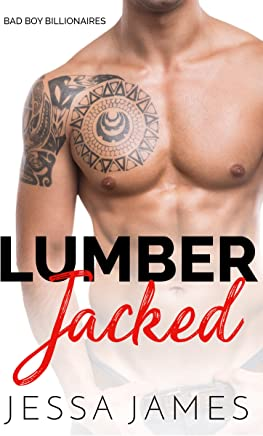 Lumber Jacked (Bad Boy Billionaires Book 3)