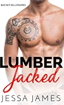 Lumber Jacked (Bad Boy Billionaires Book 3)