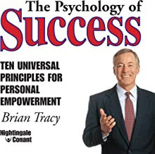 The Psychology of Success: Ten Universal Principles for Personal Empowerment