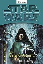 Star Wars^ Dunkles Nest 3: Der Schwarmkrieg (Star Wars Dunkles Nest) (German Edition)