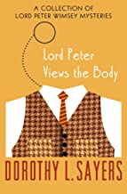 Lord Peter Views the Body: A Collection of Mysteries (The Lord Peter Wimsey Mysteries Book 4)