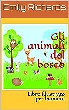Gli animali del bosco: Libro illustrato per bambini (Italian Edition)