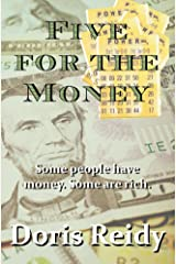 Five for the Money: Some people have money. Some are rich. Kindle Edition