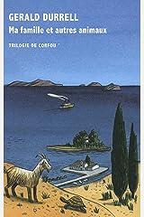 Ma famille et autres animaux (Trilogie de Corfou, I) Format Kindle