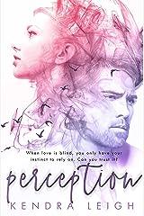 Perception: A Bittersweet Romantic Suspense Novel Kindle Edition