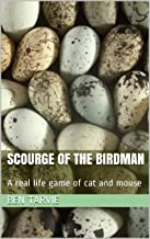 Scourge of the Birdman: A real life game of cat and mouse