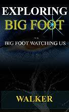 EXPLORING BIGFOOT: BIGFOOT WATCHING US