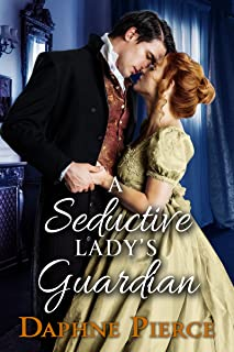 A Seductive Lady's Guardian: A Historical Regency Romance Book