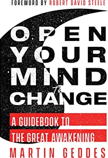 Open Your Mind to Change: A Guidebook to the Great Awakening