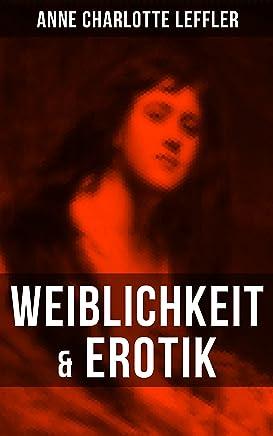 Weiblichkeit & Erotik: Ein Memoirenroman (German Edition)