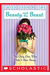 Beauty and the Beast, the Only One Who Didn't Run Away (Twice Upon a Time #3) Kindle Edition