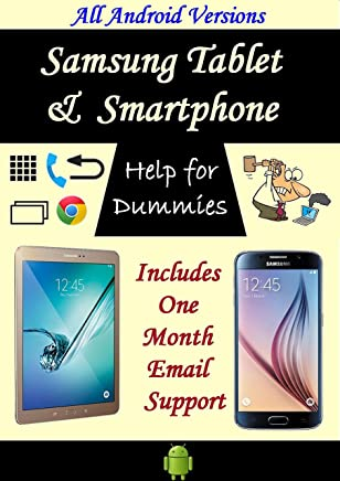 Help for Dummies - Samsung Galaxy Tablet & Smart Phone User Guide; Includes One Month Email Support: All Android Versions