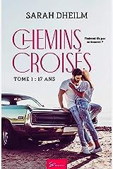 Chemins croisés - Tome 1: 17 ans Format Kindle