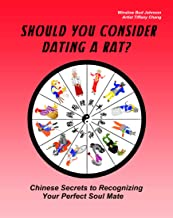 Should You Consider Dating A Rat?: Chinese Secrets to Recognizing Your Perfect Soul Mate