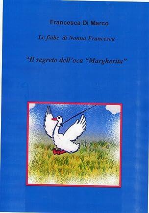 Il segreto delloca Margherita (Le fiabe di Nonna Francesca Vol. 9)