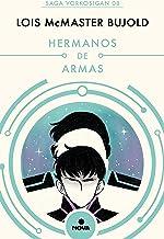 Hermanos de armas (Las aventuras de Miles Vorkosigan 8) (Spanish Edition)